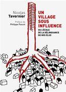 Un village sous influence : ou l'école de la délinquance de nos élus