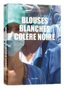 Blouses blanches, colère noire