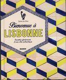Bienvenue à Lisbonne : Recettes généreuses d'une ville authentique