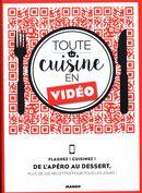 Toute la cuisine en vidéo : Flashez ! Cuisinez ! De l'apéro au dessert, plus de 100 recettes pour...