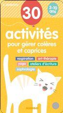 30 activités pour gérer colères et caprices 3-10 ans