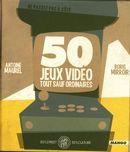 50 jeux vidéos tout sauf ordinaires