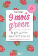 9 mois green : Le guide pour vivre sa grossesse au naturel