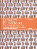 Le tarot divinatoire : Interprétez les cartes pour prendre les bonnes décisions