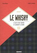 Le whisky : Ce qu'il faut savoir et comment le boire