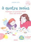 À quatre mains : Partager un journal créatif avec son enfant