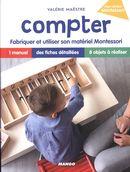 Compter : Fabriquer et utiliser son matériel Montessori