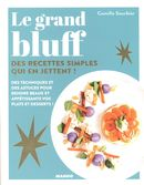 Le grand bluff : Des recettes simples qui en jettent!