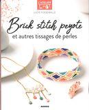 Brick stitch peyote et autres tissages de perles