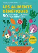 Les aliments bénéfiques : 50 trésors de la nature pour notre santé
