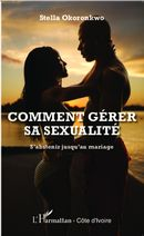 Comment gérer sa sexualité