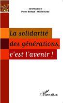 La solidarité des générations, c'est l'avenir !