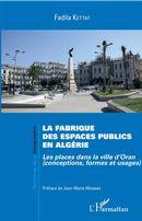La fabrique des espaces publics en Algérie