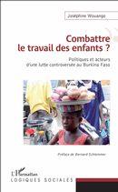 Combattre le travail des enfants ? pPlitiques et acteurs d'une lutte