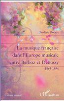 La musique française dans l'Europe musicale entre Berlioz et Debussy