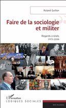 Faire de la sociologie et militer