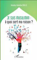 Je suis musulman : à quoi sert ma raison?