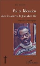 Foi et libération dans les oeuvres de Jean - Marc Ela