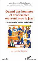 Quand des hommes et des femmes oeuvrent avec le jazz