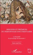 Origines et prémices du personnage documentaire