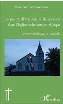 Les prières d'exorcisme et de guérison dans l'Eglise catholique en Afrique