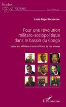 Pour une révolution militaro-sociopolitique dans le bassin du Congo