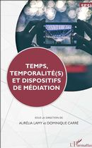 Temps, temporalité(s) et dispositifs de médiation