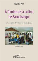 A l'ombre de la colline de Bazoubangui