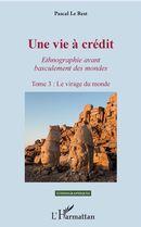 VIE A CREDIT TOME 3 LE VIRAGE DU MONDE (UNE)