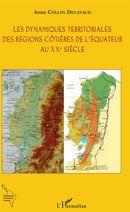 Les dynamiques territoriales des régions côtières de l'Equateur au XXe siècle