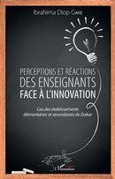 Prceptions et réactions des enseignants face à l'innovation