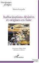 Hallucinations désirées et origines en fuite