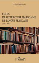 85 ans de littérature marocaine de langue française