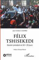 Félix Tshisekedi. Devenir président en 50 # 20 jours