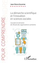 La démarche scientifique et l'innovation en sciences sociales