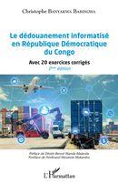 Le dédouanement informatisé en République Démocratique du Congo (2ème édition)
