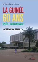 La Guinée, 60 ans après l'idépendance !