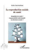 La reproduction sociale de santé