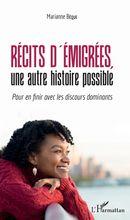 Récits d'émigrées, une autre histoire possible