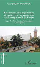 Résistances à l'évangélisation et perspectives de renouveau catéchétique en R.D. Congo