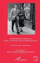 Cinéphilies plurielles dans la France des années 1940-1950
