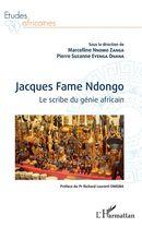 Jacques Fame Ndongo. Le scribe du génie africain