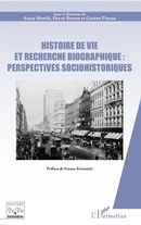Histoire de vie et recherche biographique : perspectives sociohistoriques