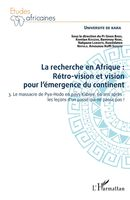 La recherche en Afrique Tome 3 : rétro-vision et vision pour l'émergence du continent