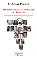 Les nationalistes africains à l'épreuve
