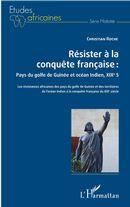 Résister à la conquête française : Pays du golfe de Guinée et océan Indien, XIXe siècle