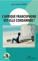 L'Afrique francophone est-elle condamnée ?