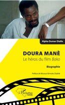 Doura Manè. Le héros du film Bako