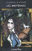 La prophétie de la femelle 01 : Les Wolfskulls