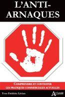 L'anti-arnaques : Comprendre et contester, Les pratiques commerciales actuelles